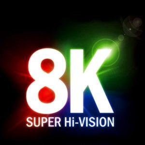 8K Super Hi-Vision
