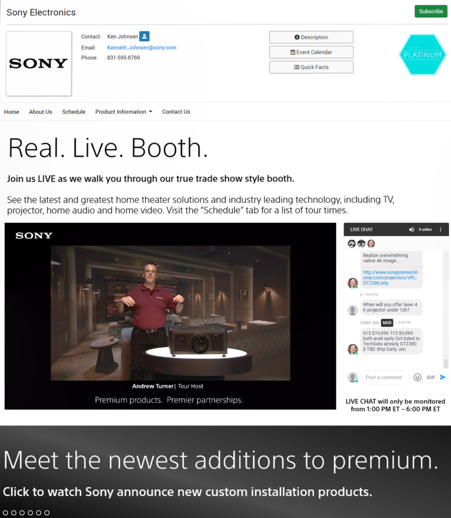 Sony's booth offered live walk thru's of their booth streamed from San Diego
